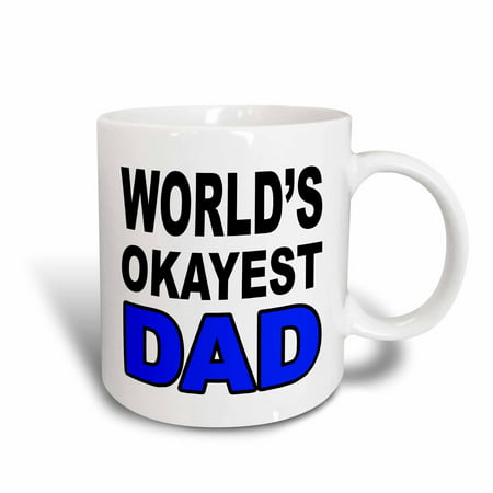3dRose World?s okayest dad, Blue, Ceramic Mug, 15-ounce