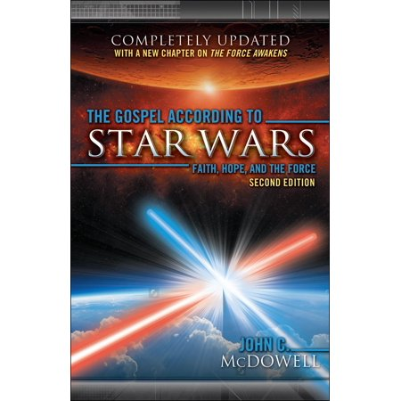 The Gospel According to Star Wars, Second Edition : Faith, Hope, and the