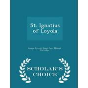 St. Ignatius of Loyola - Scholar's Choice Edition