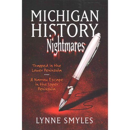 Michigan History Nightmares  Trapped In The Lower Peninsula  A Narrow Escape In The Upper Peninsula