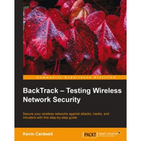 BackTrack: Testing Wireless Network Security - (Best Linux Distro For Security Testing)