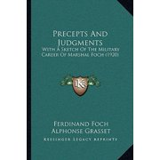 Precepts and Judgments : With a Sketch of the Military Career of Marshal Foch (1920)
