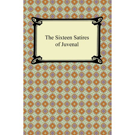 The Sixteen Satires of Juvenal - eBook