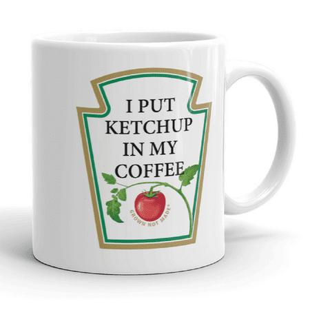 Funny Humor I Put Ketchup In My Coffee Novelty Pun Tea Mug 11 ounce](Coffee Halloween Puns)