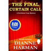 Northwest Cozy Mystery: The Final Curtain Call (Paperback)