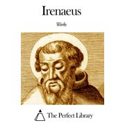 Works of Irenaeus - eBook