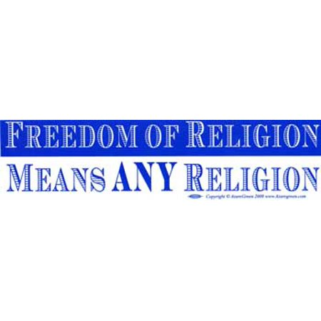 Freedom Of Religion Means Any Religion - Magnetic Bumper Sticker / Decal Magnet (11.5