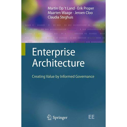Enterprise Architecture : Creating Value by Informed Governance