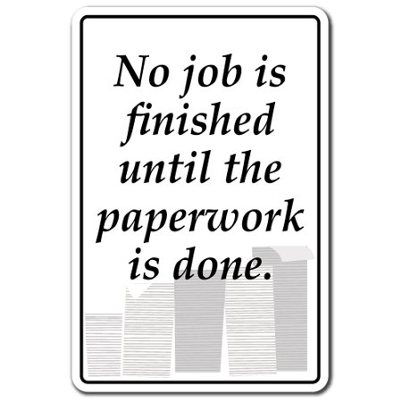 NO JOB IS FINISHED Aluminum Sign secret santa white elephant work project | Indoor/Outdoor | 10