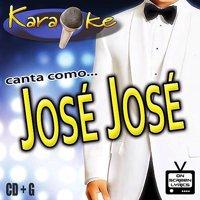 Karaoke: Canta Como - Jose Jose