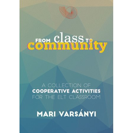 From Class to Community: A collection of cooperative activities for the ELT classroom - eBook