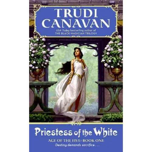 Priestess of the White: Age of the Five Trilogy, Book 1
