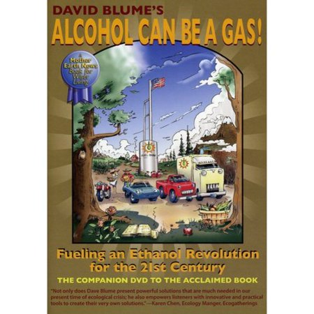 Alcohol Can Be A Gas: Fueling An Ethanol Revolution For The 21st Century