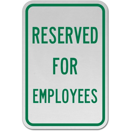 Traffic Signs - Reserved For Employees Sign 10 x 7 Aluminum Sign Street Weather Approved Sign 0.04