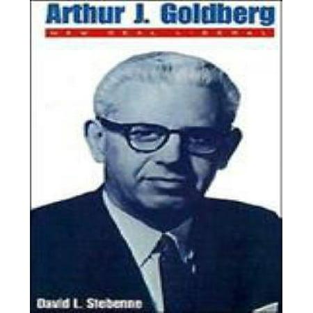 Arthur J. Goldberg: New Deal Liberal