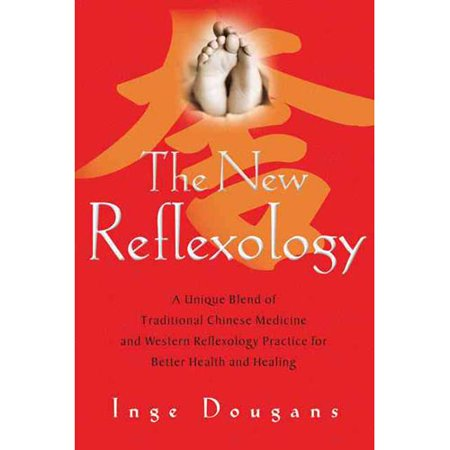 La nouvelle Réflexologie: un mélange unique de la médecine traditionnelle chinoise et pratique occidentale Réflexologie pour une meilleure santé et la guérison