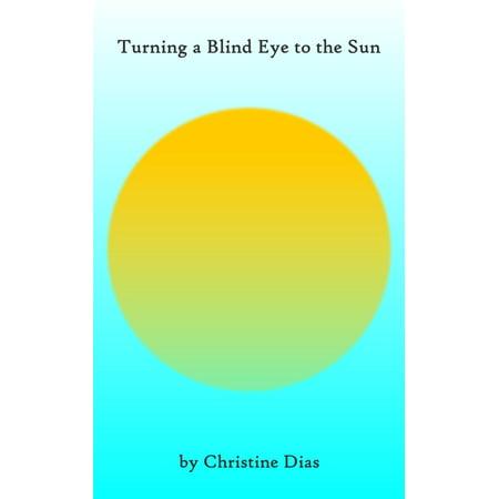 Eye Bling - Turning a Blind Eye to the Sun - eBook
