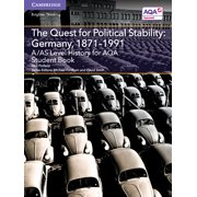 Level (As) History Aqa: A/As Level History for Aqa the Quest for Political Stability: Germany, 1871-1991 Student Book (Paperback)