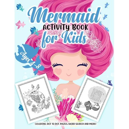 Mermaid Activity Book for Kids Ages 4-8 : A Fun Kid Workbook Game for Learning, Coloring, Dot to Dot, Mazes, Word Search and