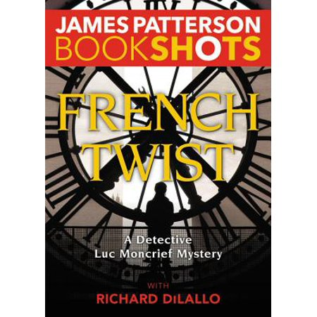 French Twist : A Detective Luc Moncrief Mystery (Luc Bel Air Rare Rose Sparkling France)