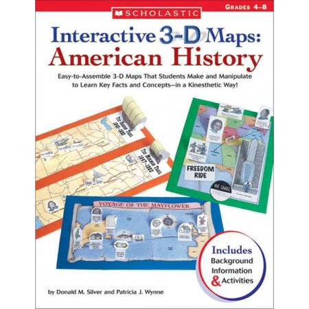 Interactive 3-D Maps: American History: Easy-to-assemble 3-d Maps That Students Make And Manipulate to Learn... by