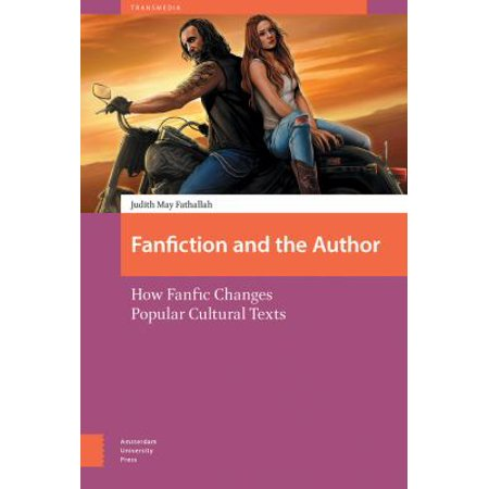 Fanfiction And The Author  How Fanfic Changes Popular Cultural Texts