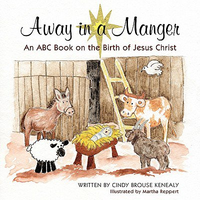 Away in a Manger : An ABC Book on the Birth of Jesus Christ](Abc In Cursive)