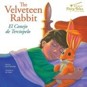 The Bilingual Fairy Tales Velveteen Rabbit : El Conejo de Terciopelo