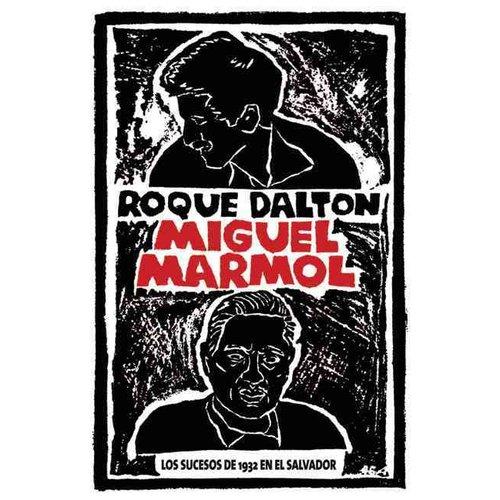 Miguel Marmol: Los Sucesos De 1932 En El Salvador