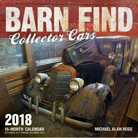Barn Find Collector Cars 2018 : 16 Month Calendar Includes September 2017 Through December 2018