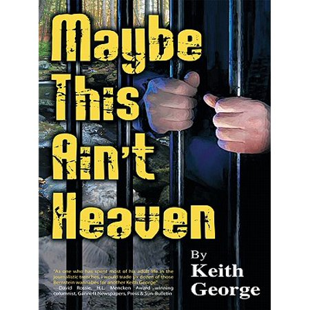Maybe This Ain't Heaven - eBook