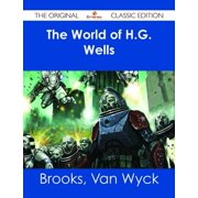 The World of H.G. Wells - The Original Classic Edition - eBook