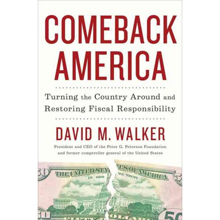 Comeback America: Turning the Country Around and Restoring Fiscal Responsibility