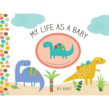 My Life as a Baby : Record Keeper and Photo Album - Dinosaurs (Dinosaur Photos)