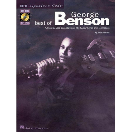 Best of George Benson : A Step-By-Step Breakdown of His Guitar Styles and