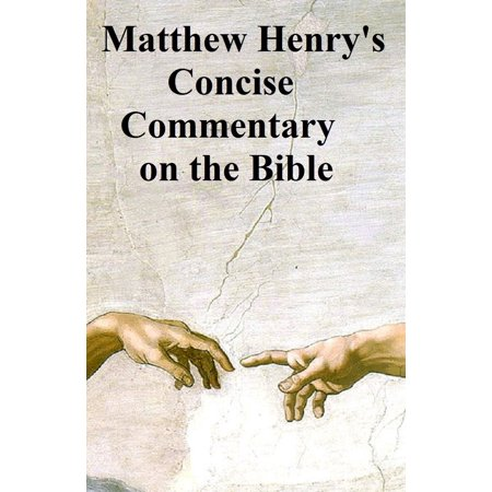Matthew Henry's Concise Commentary on the Bible, one-volume abridgement of the massive six-volume Commentary -