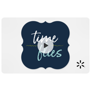 Time Flies Walmart eGift Card
