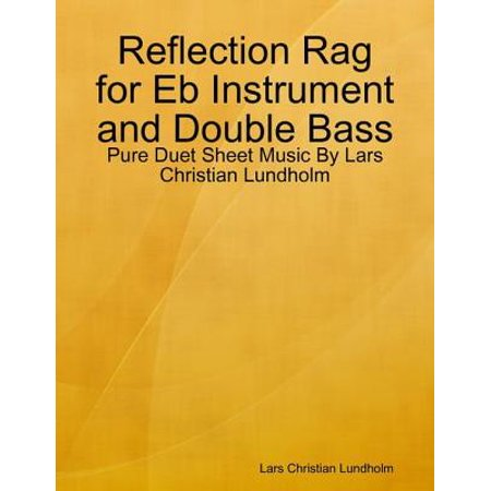 Reflection Rag for Eb Instrument and Double Bass - Pure Duet Sheet Music By Lars Christian Lundholm - eBook Double Base Instrument