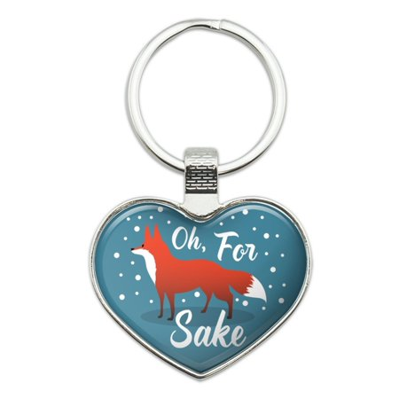 Oh For Fox Sake Funny on Teal Heart Love Metal Keychain Key Chain (Fox Keychain)