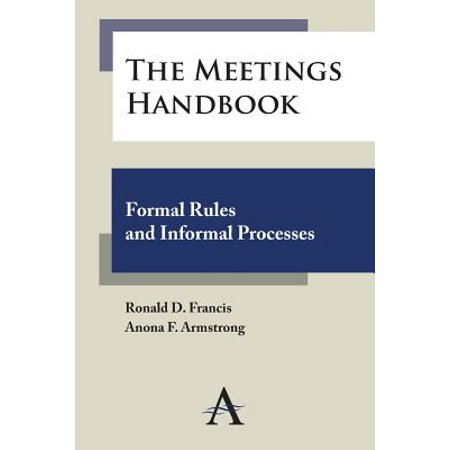 The Meetings Handbook : Formal Rules and Informal (Formal And Informal Process Of Amending The Constitution)