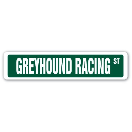 - GREYHOUND RACING Street Sign race competition dog track adopt | Indoor/Outdoor | 24