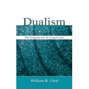 Dualism: The Original Sin of Cognitivism (Hardcover)