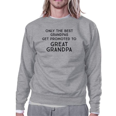Only The Best Grandpas Get Promoted To Great Grandpa Grey