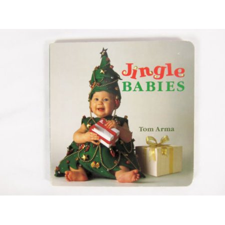 Jingle Babies by Tom Arma Board Book Grosset & Dunlap, 1996 (Halloween Tom Arma)
