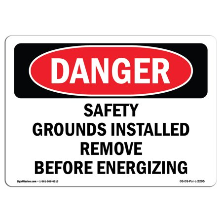 - OSHA Danger Sign - Safety Grounds Installed Remove Before Energizing | Choose from: Aluminum, Rigid Plastic Or Vinyl Decal | Protect Your Business, Construction Site, Shop Area | Made in The USA