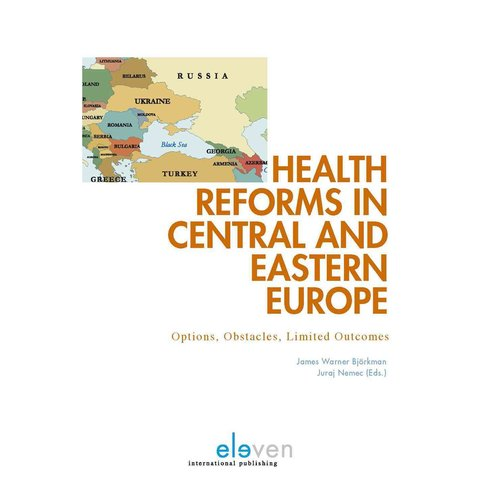 Health Reforms in Central and Eastern Europe: Options, Obstacles, Limited Outcomes