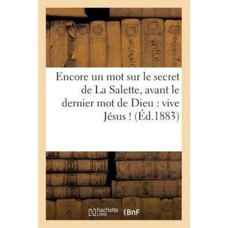 Encore Un Mot Sur Le Secret De La Salette  Avant Le Dernier Mot De Dieu  Vive Jesus    Religion   French