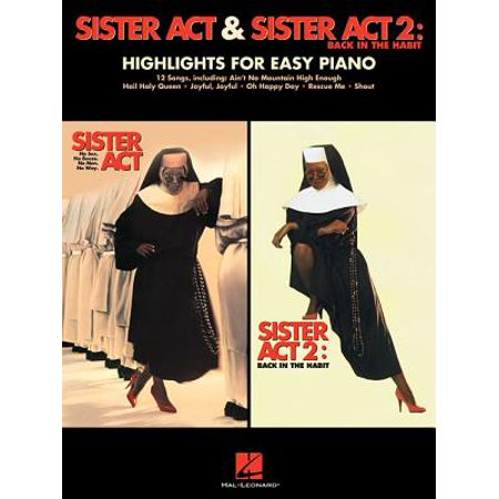 Sister ACT & Sister ACT 2: Back in the Habit : Highlights for Easy Piano (Sister Act 1 And 2)