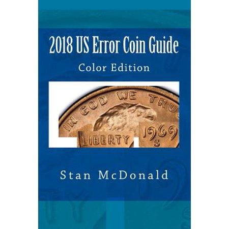 2018 Us Error Coin Guide : Color Edition