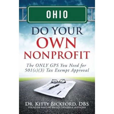 Ohio Do Your Own Nonprofit  The Only Gps You Need For 501C3 Tax Exempt Approval